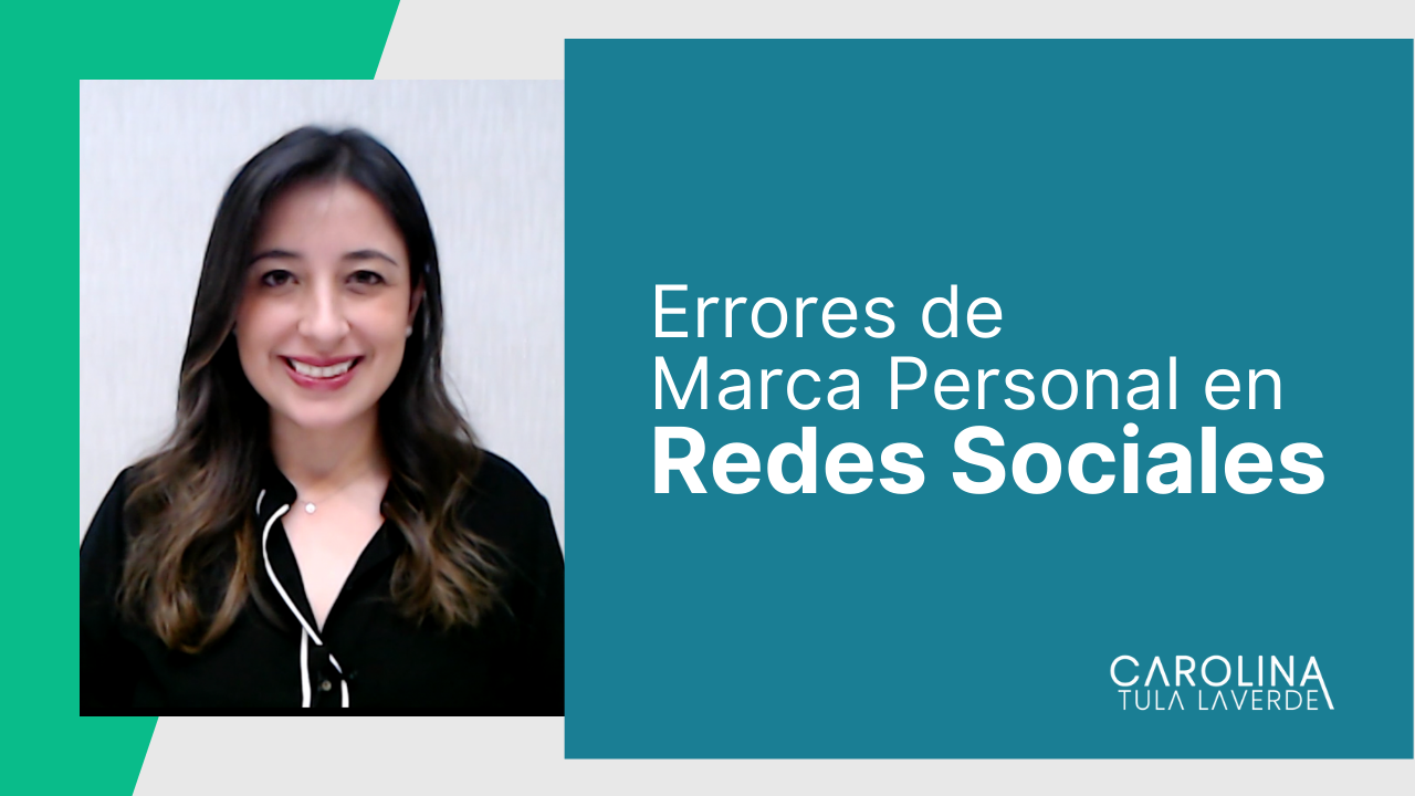 Errores-de-Marca-Personal-en-redes-sociales-Carolina-Tula-Laverde