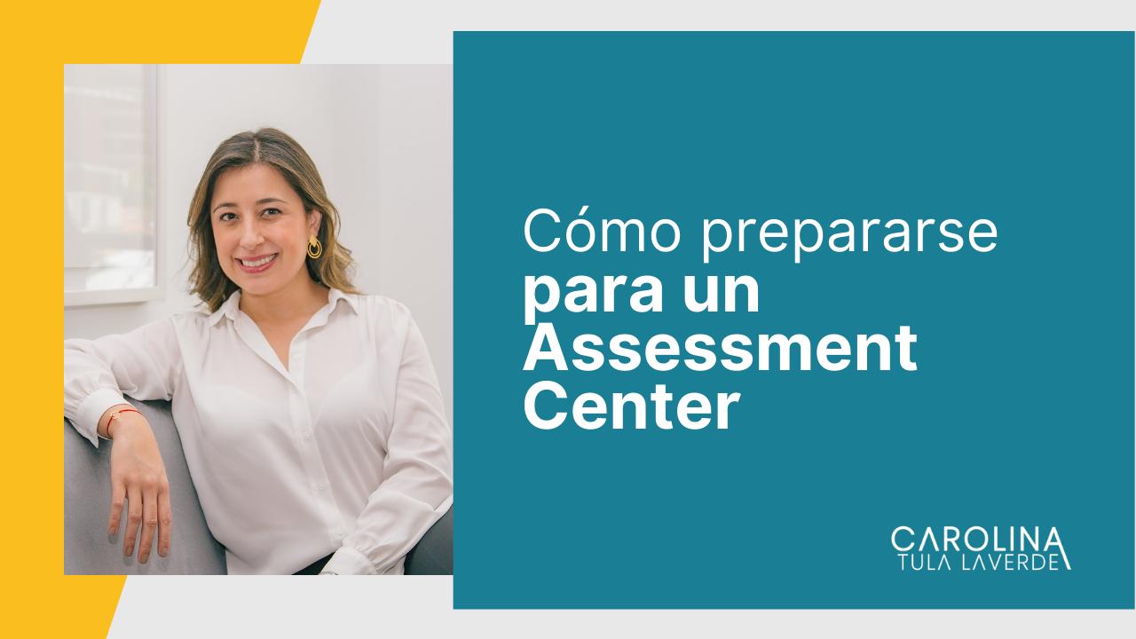 Como-prepararse-para-un-assessment-center-Carolina-Tula-Laverde